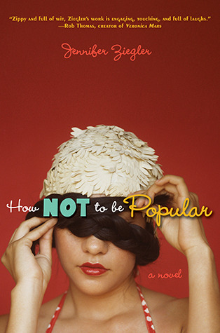 How Not to Be Popular by Jennifer Ziegler