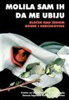 I Begged Them to Kill Me; Crime Against the Women of Bosnia -... by Irfan Ajanović