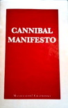 The Cannibal Manifesto