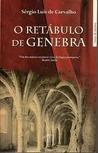 O Retábulo de Genebra by Sérgio Luís de Carvalho