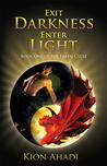 Exit Darkness, Enter Light (Earth Cycle, #1)