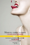 Mortel corps à corps by Charlaine Harris