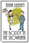 The Boddy in the Snowbank by Jenna Bennett