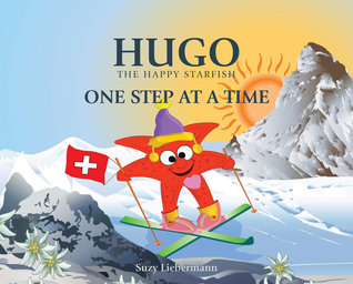 Hugo The Happy Starfish: One Step at a Time
