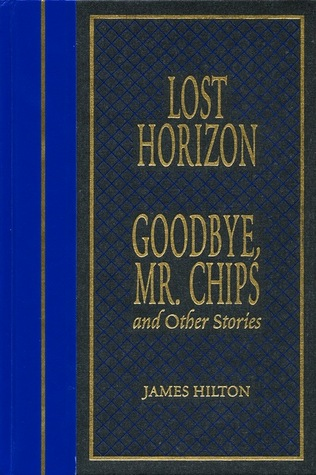 Lost Horizon, GoodBye, Mr. Chips and Other Stories