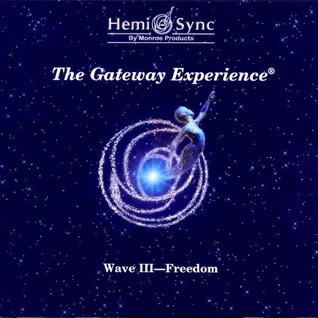 The Gateway Experience (Freedom, Wave III)