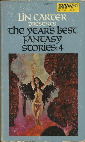 The Year's Best Fantasy Stories: 4
