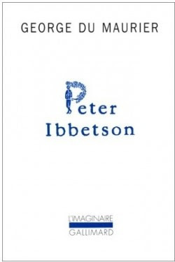 Peter Ibbetson. Avec une introduction par sa cousine lady X