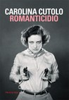 Romanticidio by Carolina Cutolo