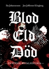 Blod Eld Död: En svensk metalhistoria