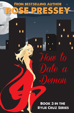 How to Date a Demon by Rose Pressey