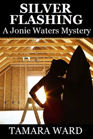 Silver Flashing(Jonie Waters Mystery 2)