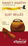 Slay Belles (Blackbird Sisters Mystery, #7.5)