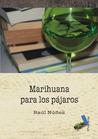 Marihuana para los pájaros