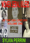 Women Serial Killers of the 20th Century - Volume one (Women Who Kill)