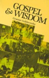 Gospel and Wisdom: Israel's Wisdom Literature in the Christian Life