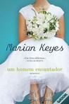 Um Homem Encantador by Marian Keyes