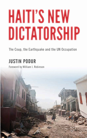 Haiti's New Dictatorship by Justin Podur