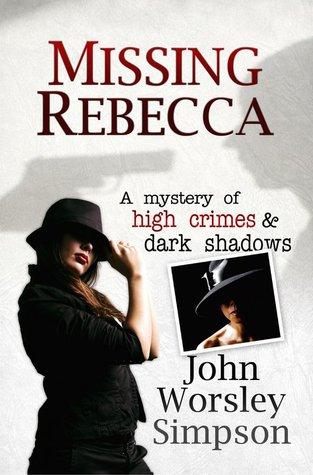 Missing Rebecca by John Worsley Simpson
