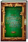 Mein Reckless Märchenbuch by Cornelia Funke