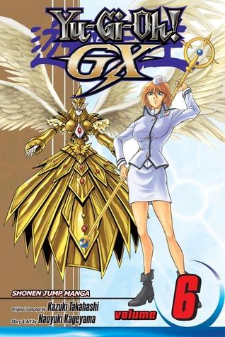Yu-Gi-Oh! GX, Vol. 6 by Kazuki Takahashi