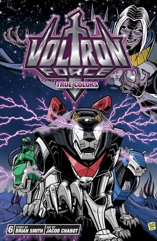 Voltron Force, Vol. 6: True Colors(Voltron Force)