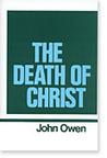 The Death of Christ (Works of John Owen, Volume 10)