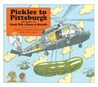 Pickles to Pittsburgh by Judi Barrett
