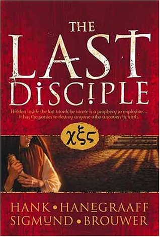 The Last Disciple by Hank Hanegraaff