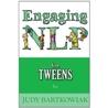 Engaging NLP for Tweens by Judy Bartkowiak