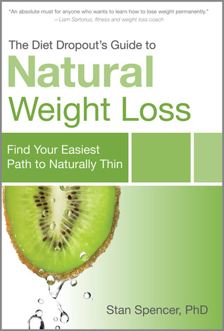 The Diet Dropout S Guide To Natural Weight Loss Find Your Easiest