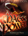 A Mage's Power by Brian  Wilkerson