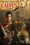 The Left Hand of Calvus (Warriors of Rome, #1)