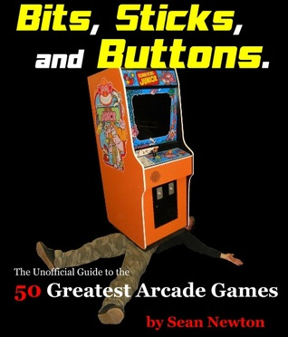 bits-sticks-and-buttons-the-unofficial-guide-to-the-50-greatest-arcade-games