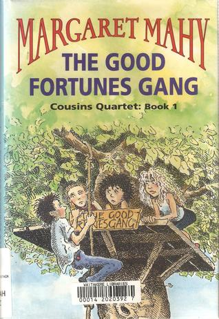 The Good Fortunes Gang ( Cousins Quartet, #1)