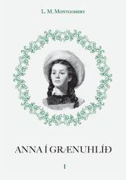 Anna í Grænuhlíð (Anna í Grænuhlíð #1)