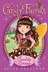 Chocolate Dreams (Candy Fairies, #1)