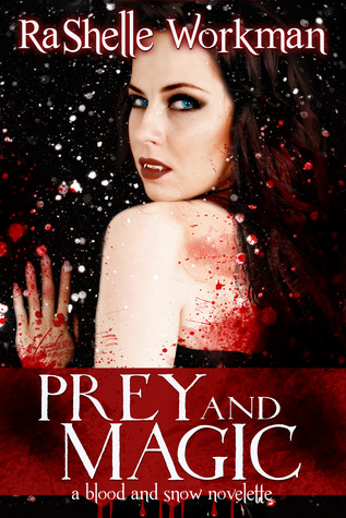 Prey and Magic (Blood and Snow, #5)
