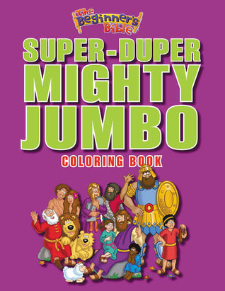 The Beginners Bible Super Duper Mighty Jumbo Coloring Book By