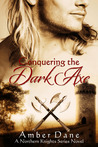 Conquering the Dark Axe (The Northern Knights, #2)