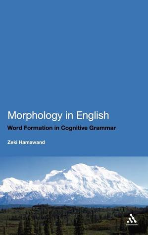 Morphology in English: Word Formation in Cognitive Grammar