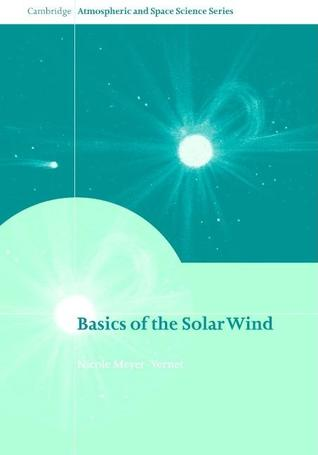 Basics Of The Solar Wind by Nicole Meyer-Vernet