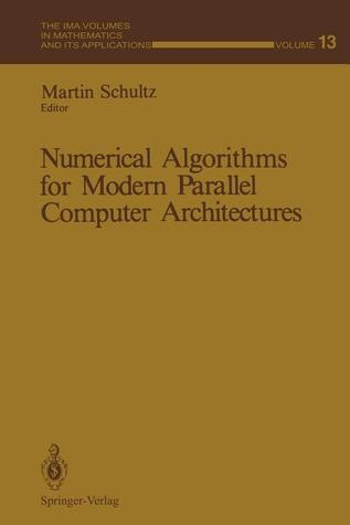 Numerical Algorithms for Modern Parallel Computer Architectures