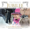 The People's Jubilee: A Nation Celebrates