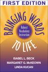 Bringing Words to Life: Robust Vocabulary Instruction