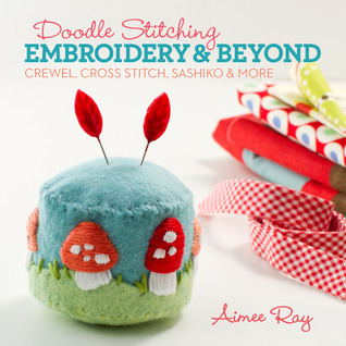 Doodle Stitching: Embroidery  Beyond: Crewel, Cross Stitch, Sashiko  More