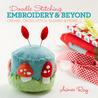 Doodle Stitching: Embroidery  Beyond: Crewel, Cross Stitch, Sashiko  More