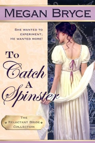 To Catch A Spinster by Megan Bryce