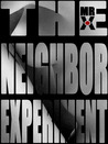 The Neighbor Expe...