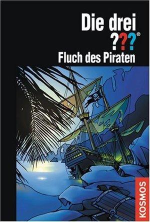 Die drei ???. Fluch des Piraten (Die drei Fragezeichen, #132).